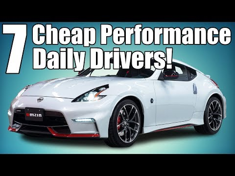 7 Cheap Daily Drive Performance Cars! PART 2