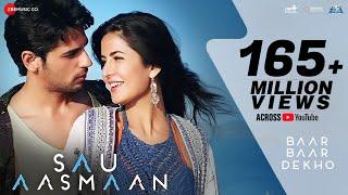 Sau Aasmaan - Mp3 | Baar Baar Dekho | Sidharth Malhotra & Katrina Kaif | Armaan, Neeti Mohan