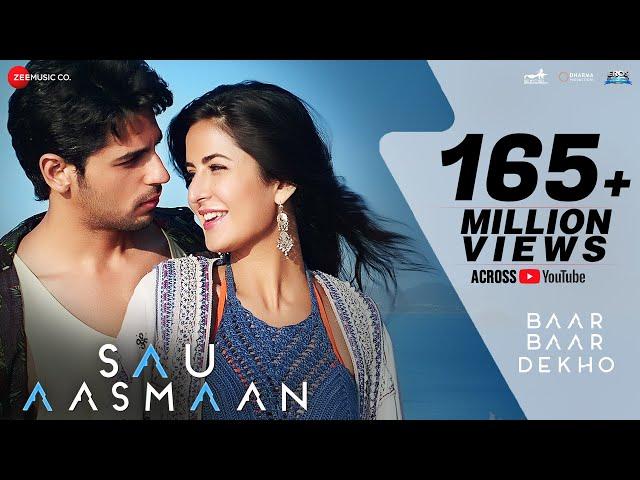Sau Aasmaan Video Song   Baar Baar Dekho Movie Songs   Sidharth, Katrina
