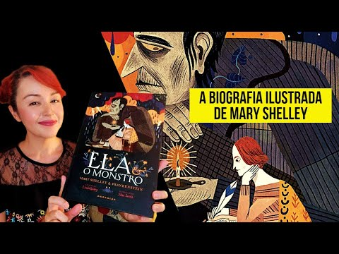 ELA & O MONSTRO | Biografia ilustrada de Mary Shelley