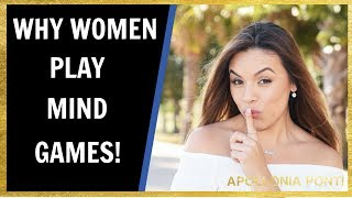 Why Do Women Play Mind Games | The 411 On Female Mind Games!
