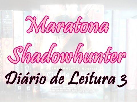 Maratona Shadowhunter: Diário de Leitura 3 | Um Livro e Só