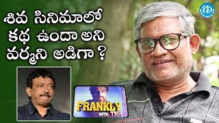 "I Questioned RGV That ""Is There Any Storyline In Shiva Movie"" - Tanikella Bharani 