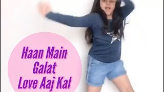 #Haan Main Galat#Love Aaj Kartik, Sara|Pritam|Arijit Singh|Shashwat