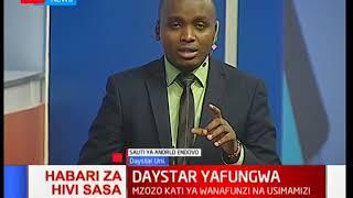 Chuo kikuu cha Daystar yafungwa kutokana na mzozo kati ya wanafunzi na usimamizi