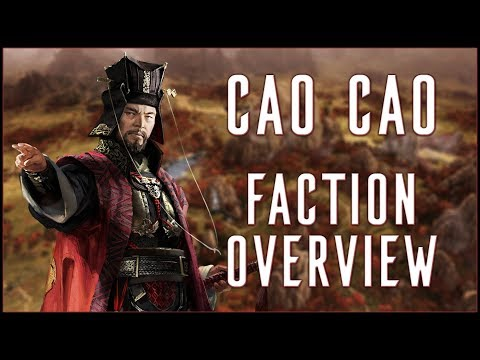CAO CAO FACTION OVERVIEW - Total War: Three Kingdoms!