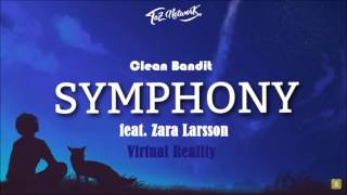 (Clean Bandit - Symphony feat. Zara Larsson (Virtual Reality REMIX