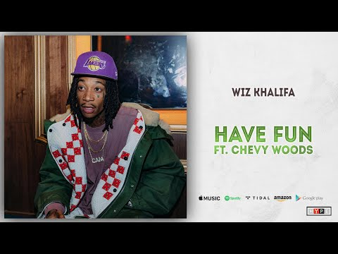 "Wiz Khalifa – ""Have Fun"" Ft. Chevy Woods"