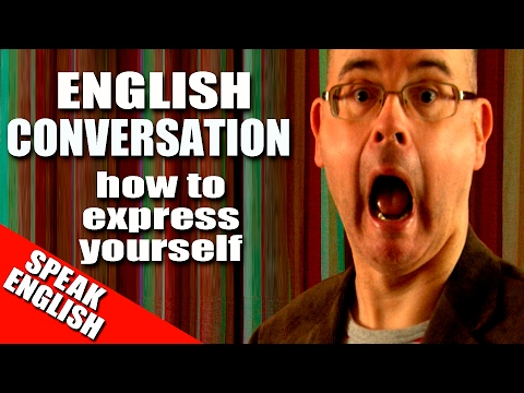 ENGLISH CONVERSATION - how to express yourself in English - Learn English with Duncan