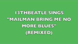 MAILMAN BRING ME NO MORE BLUES(REMIX)-BEATLES COVER
