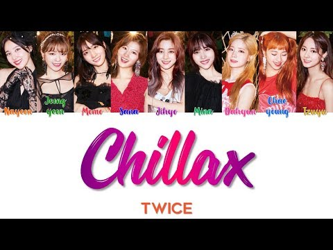 "TWICE 트와이스 "" CHILLAX "" CORRECT LYRICS (ColorCoded/Eng/Han/Rom/가사)"