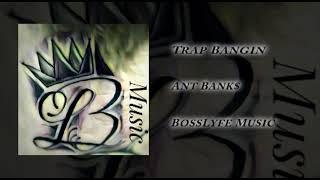 Ant Banks - Trap Bangin