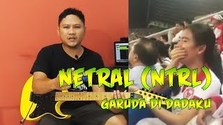 Gambar cover Tutorial Gitar Melodi Netral (NTRL) Garuda Di Dadaku By Sobat P 🎸
