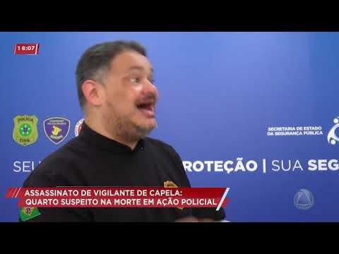 Quarto suspeito de assassinar vigilante em Capela morre em ação policial- Cidade Alerta