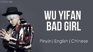 Wu YiFan (吴亦凡) - Bad Girl Lyrics (pin,eng,chi) - YouTube