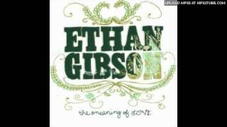 Ethan Gibson - The Meaning Of Love