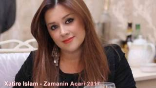 Xatire Islam - Zamanin Acari 2017 YeNi