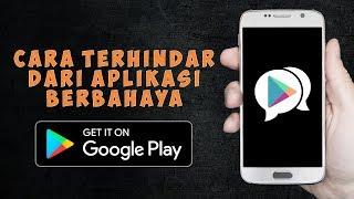 Cara Mudah Terhindar dari Aplikasi Berbahaya di Play Store
