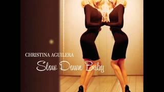 Christina Aguilera - Slow Down Baby
