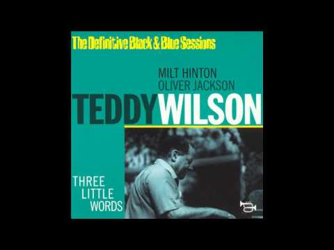 Teddy Wilson - Don't Be That Way