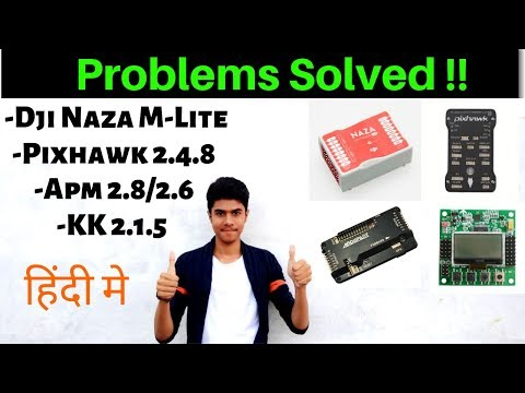 problem-of-kk-215--apm-28--pixhawk--naza-m-lite-flight-controller---how-to-solve-problem