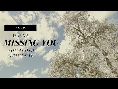 LuvP ft. DAINA - Missing You - Original Song