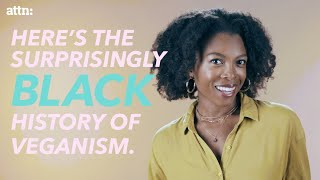 The Surprisingly Black History of Veganism