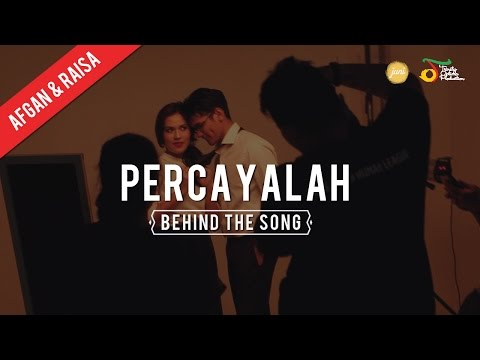 Afgan & Raisa - Percayalah | Behind The Song - Trinity Optima Production