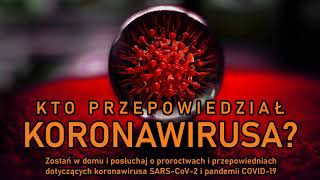 Zostań w domu i posłuchaj – o proroctwach i przepowiedniach dotyczących pandemii COVID-19