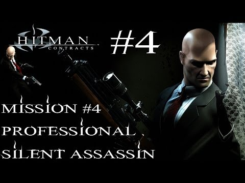Hitman: Contracts - Professional Silent Assassin HD Walkthrough - Part 4 - Mission #4