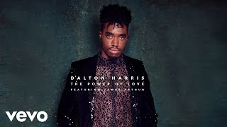 Dalton Harris   The Power Of Love (Audio) Ft. James Arthur