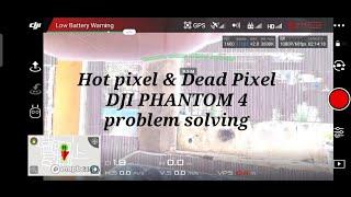 Kamera DJI Phantom 4 Rusak!!! Tak perlu panik.. ada solusi nya kawan;) || Dead Pixel & Hot Pixel fix