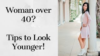 Woman Over 40? Tips to Look Younger | Skin Care Tips and More!