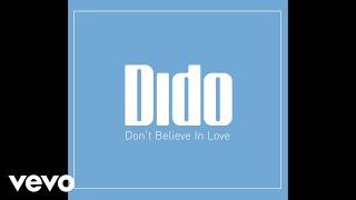 Dido - Don't Believe In Love (Dennis Ferrer's Objektivity Mix) (Audio)
