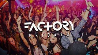 Factory Fridays at Uniun Nightclub