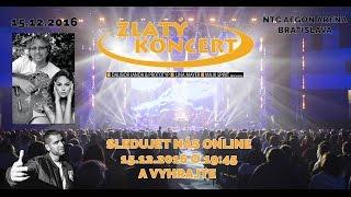 Zlatý koncert 2016 - Priamy prenos