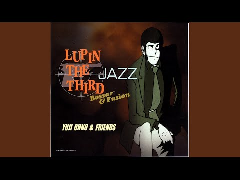 Lupin the Third (A tarde cai) online metal music video by YUJI OHNO