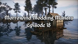 Morrowind Modding Manors - Episode 18