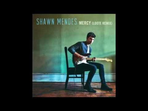 Shawn Mendes – Mercy (LOOTE REMIX) Mp3