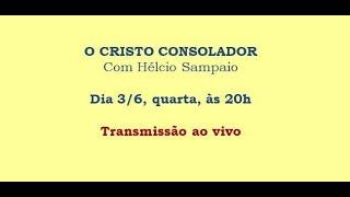 O Cristo Consolador – Hélcio Sampaio – 03/06/2020