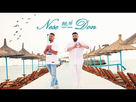 BELAH ft. MEDA - Nese Don