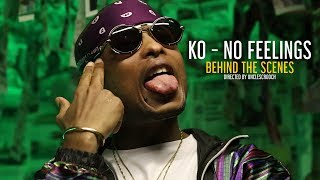 KO   No Feelings (Behind The Scenes)