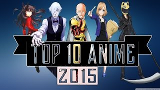 Top 10 Must Watch Anime Of 2015  HD
