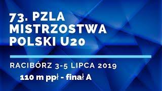 73. PZLA Mistrzostwa Polski U20 RACIBÓRZ, 3-5 lipca 2019 - 110 m ppł - FINAŁ A