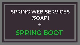 Spring Web Services (SOAP) in Spring Boot App with example
