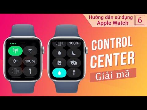 Cẩm nang Apple Watch #6: Tất tần tật về Control Center của Apple Watch