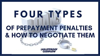 FOUR TYPES of Prepayment Penalties & How to Negotiate Them