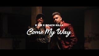 Come My Way   K Zie & Roach Killa   New Hip Hop Song 2021  