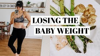 WHAT I EAT IN A DAY TO LOSE THE BABY WEIGHT | POSTPARTUM FITNESS