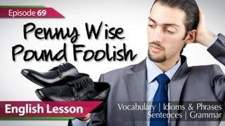 Учим Английский,  Daily Video vocabulary... : Daily Video vocabulary - Episode : 69 Penny Wise Pound